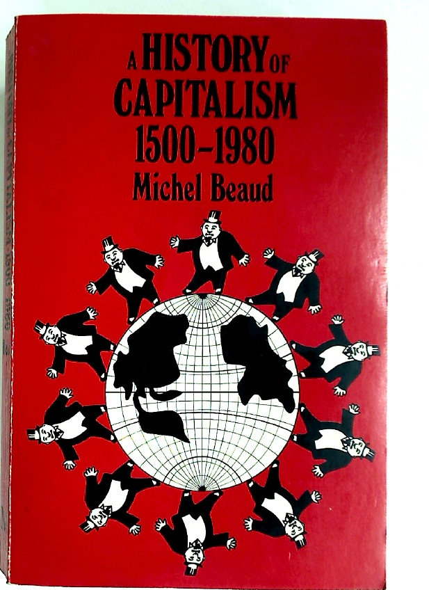A History of Capitalism 1500 - 1980.