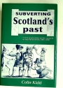 Subverting Scotland's Past: Scottish Whig Historians and the Creation of an Anglo-British Identity 1689 – 1830.