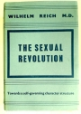 Sexual Revolution. Towards a Self-Governing Character Structure.