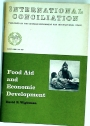 Food Aid and Economic Development. (International Conciliation No. 567 - March 1968)