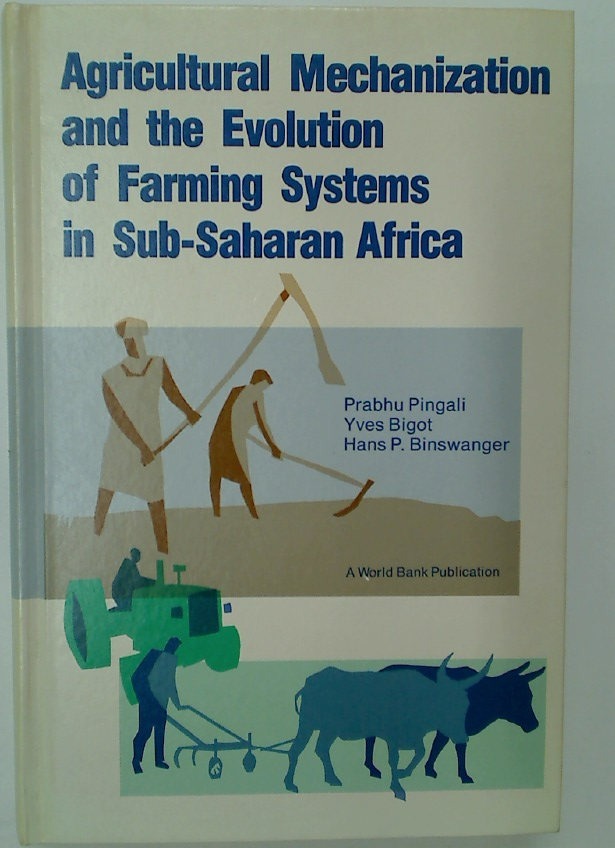 Agricultural Mechanization and the Evolution of Farming Systems in Sub-Saharan Africa.
