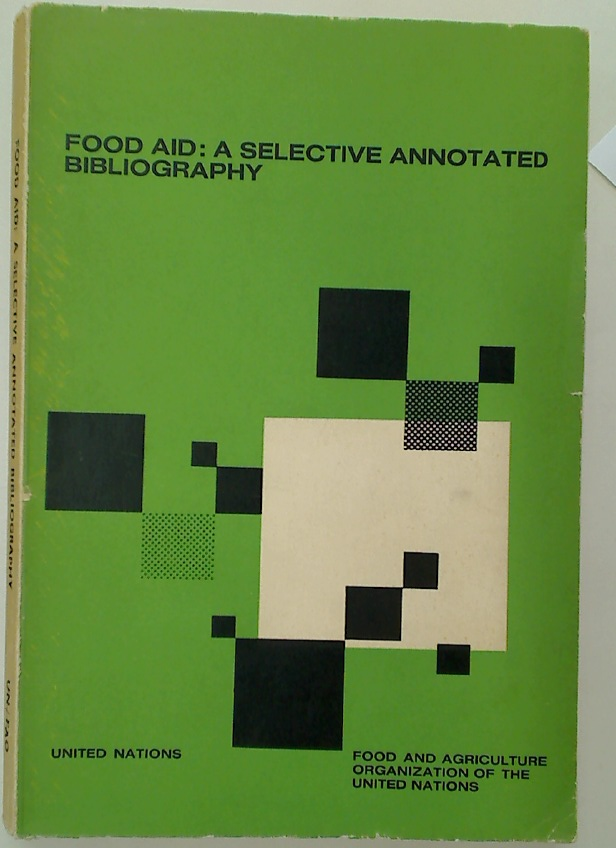 Food Aid: A Selective Annotated Bibliography on Food Utilization for Economic Development.