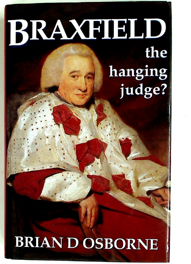 Braxfield: The Hanging Judge? The Life and Times of Lord Justice-Clerk Robert McQueen of Braxfield.