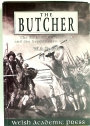 The Butcher: The Duke of Cumberland and the Suppression of the 45.