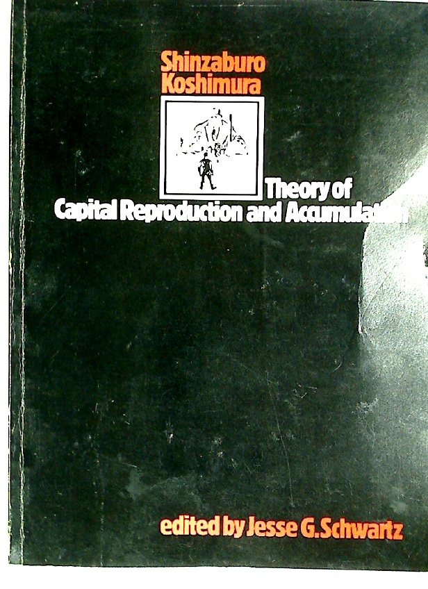 Theory of Capital Reproduction and Accumulation.