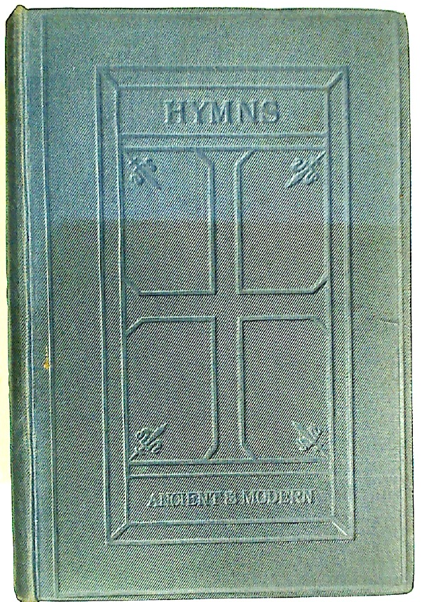 Hymns Ancient and Modern. For Use in the Services of the Church With Accompanying Tunes. Old Edition, 1889.