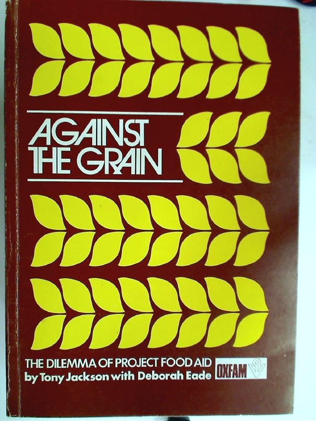 Against the Grain: The Dilemma of Project Food Aid.