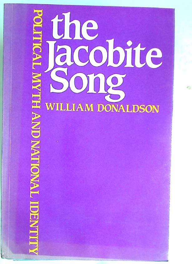 The Jacobite Song: Political Myth and National Identity.