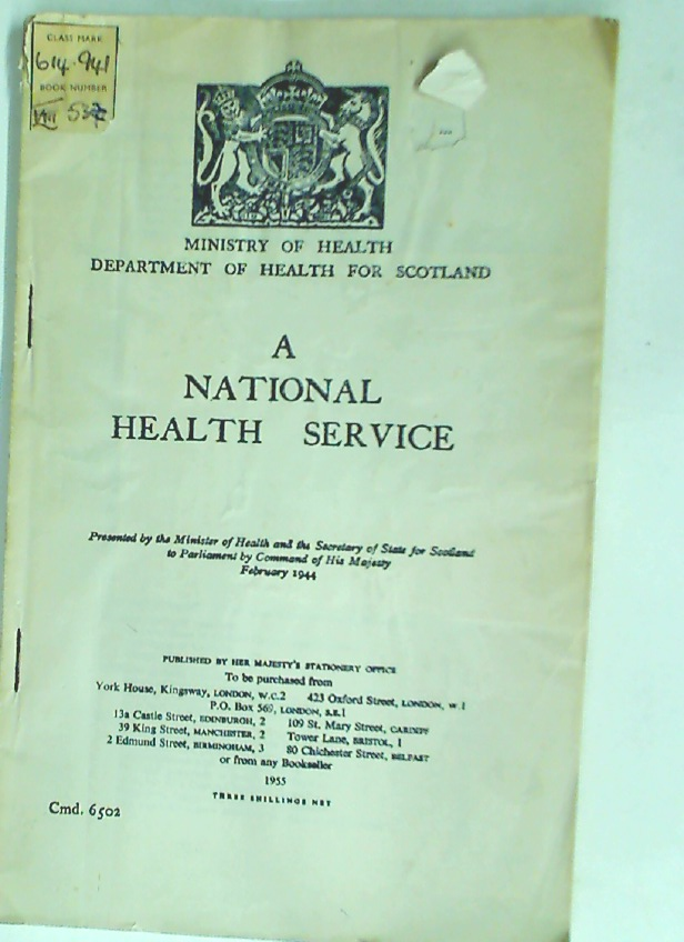 A National Health Service. Presented by the Minister of Health … February 1944.