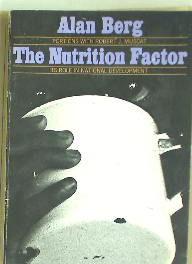 The Nutrition Factor. Its Role in National Development.