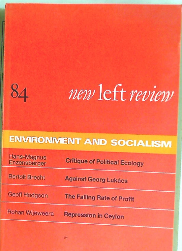 New Left Review No 84: Environment and Socialism.
