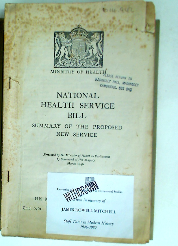 National Health Service Bill. Summary of the Proposed New Service.