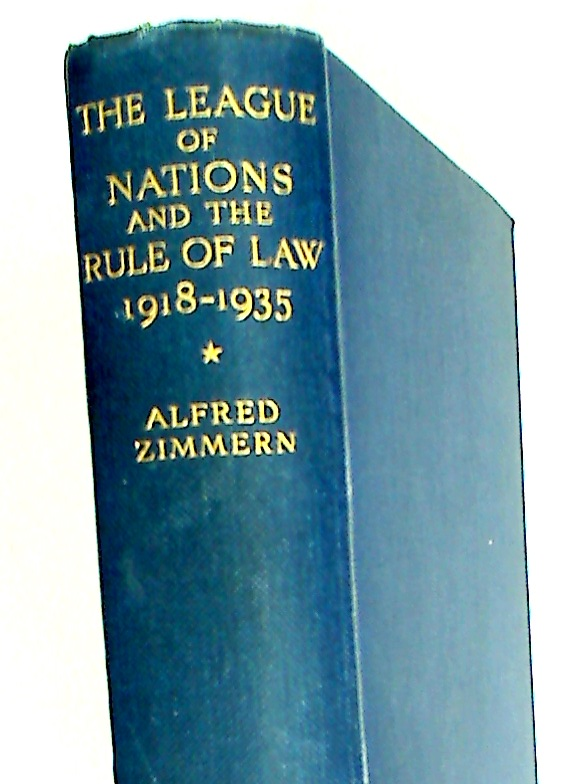 The League of Nations and the Rule of Law 1918 - 1935.