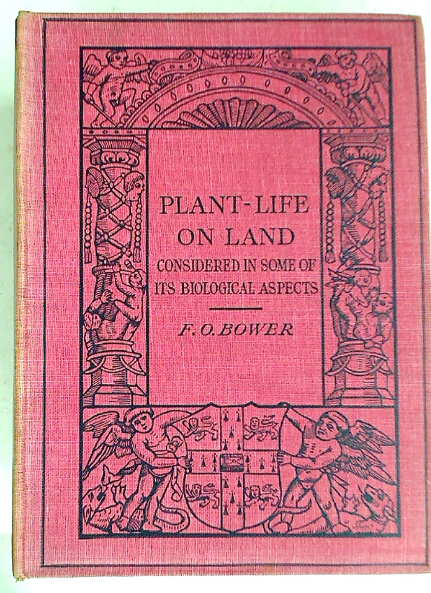 Plant Life on Land, Considered in some of its Biological Aspects.