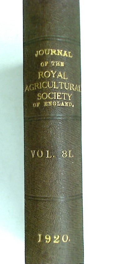The Journal of the Royal Agricultural Society of England. Volume 81 (1920)