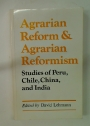 Agrarian Reform and Agrarian Reformism. Studies of Peru, Chile, China and India.