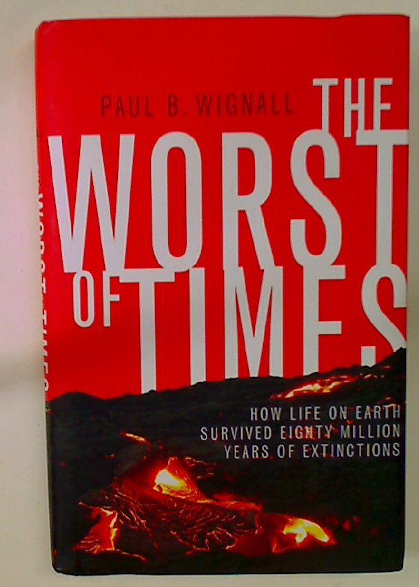 The Worst of Times: How Life on Earth Survived Eighty Million Years of Extinctions.