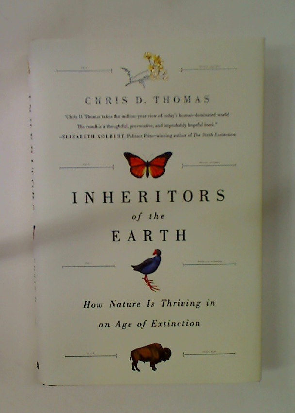 Inheritors of the Earth: How Nature is Thriving in an Age of Extinction.
