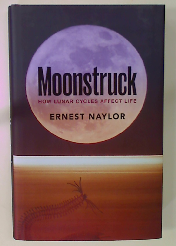 Moonstruck: How Lunar Cycles Affect Life.