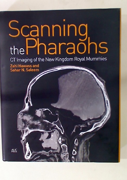 Scanning the Pharaohs: CT Imaging of the New Kingdom Royal Mummies.