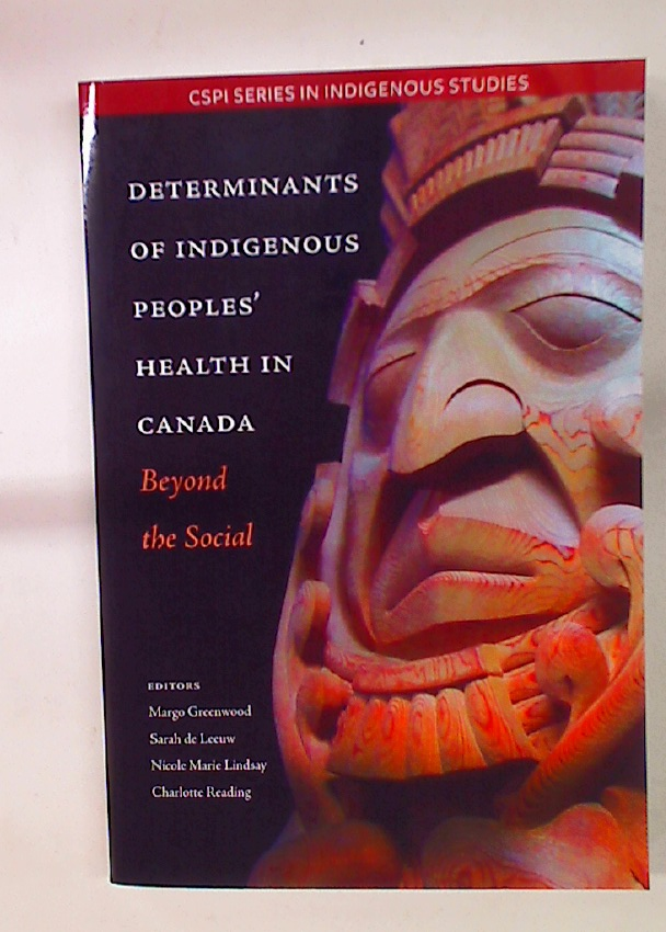 Determinants of Indigenous Peoples' Health in Canada: Beyond the Social.