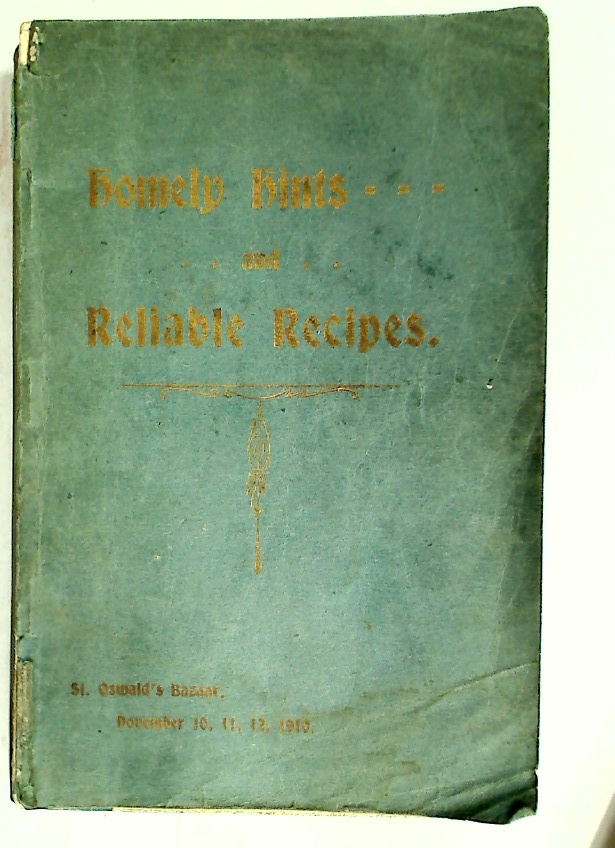Homely Hints and Reliable Recipes.