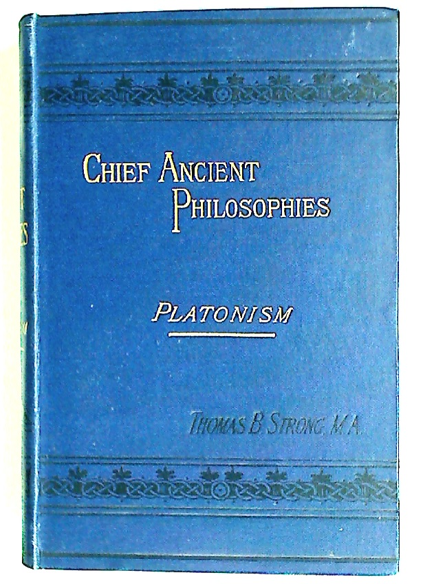 Chief Ancient Philosophies: Platonism.
