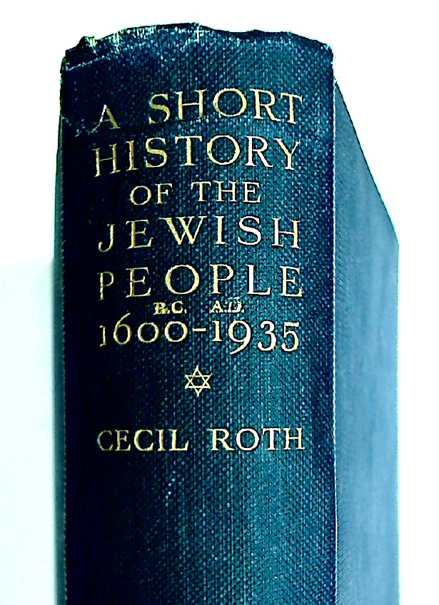 A Short History of the Jewish People. 1600 BC - AD 1935.