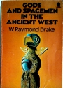 Gods and Spacemen in the Ancient West.