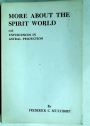 More About the Spirit World and Expriences in Astral Projection.