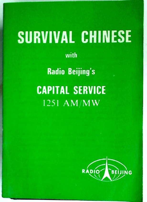 Survival Chinese with Radio Beijing's Capital Service, 1251 AM/MW.