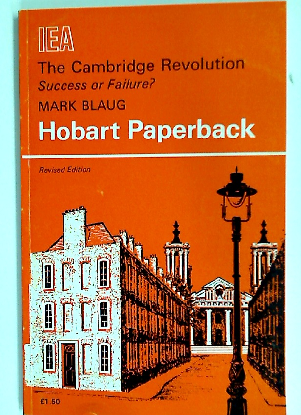 The Cambridge Revolution: Success or Failure. Critical Analysis of Cambridge Theories of Value and Distribution. Revised Edition.