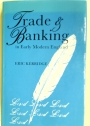 Trade and Banking in Early Modern England.