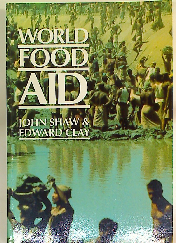 World Food Aid. Experiences of Recipients and Donors.