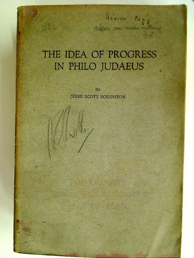 The Idea of Progress in Philo Judaeus.
