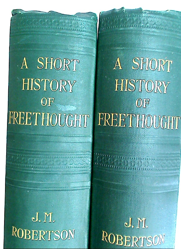 A Short History of Freethought, Ancient and Modern. Second Edition.