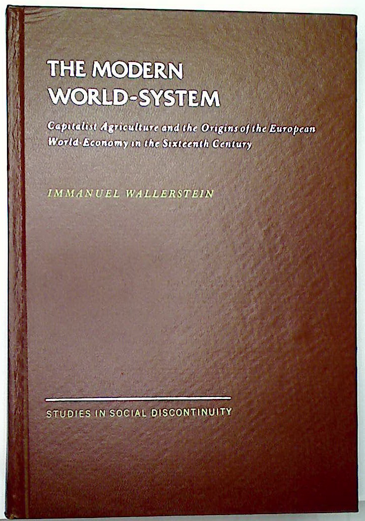 The Modern World-System: Capitalist Agriculture and The Origins of the European World-Economy in the Sixteenth Century.