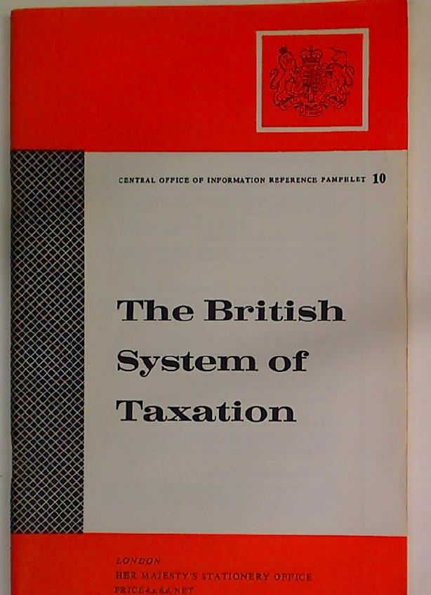 The British System of Taxation.