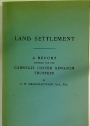 Land Settlement. A Report Prepared for the Carnegie United Kingdom Trustees.