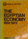The Egyptian Economy 1952 - 1972.