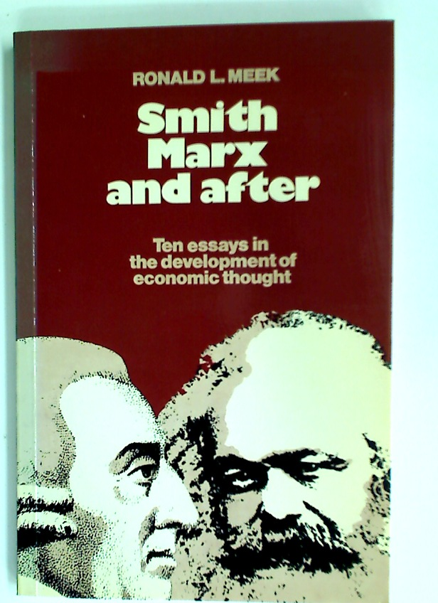 Smith, Marx, and After: Ten Essays in the Development of Economic Thought.
