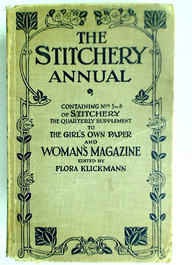 The Stitchery Annual. Containing Nos 5 to 8 of Stitchery, The Quarterly Supplement to the Girl's Own Paper and Woman's Magazine.