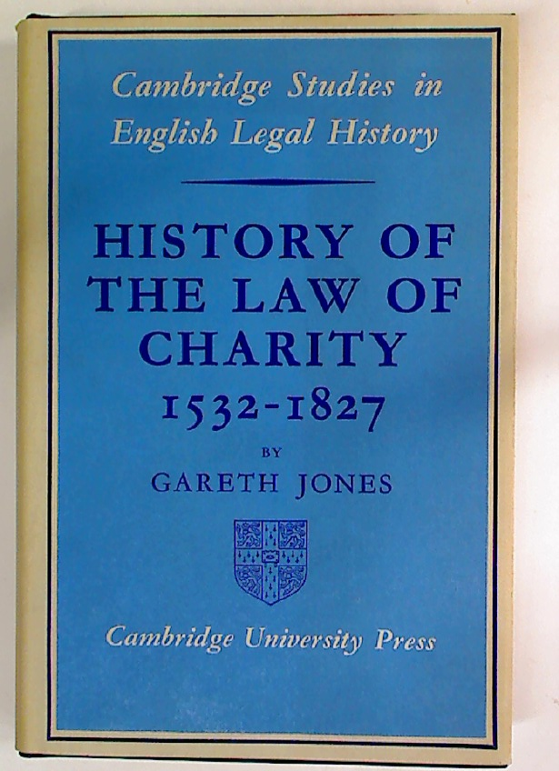 History of the Law of Charity, 1532 - 1827.