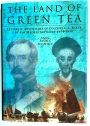 The Land of Green Tea. Letters and Adventures Colonel C L Baker of the Madras Artillery 1834 - 1850.