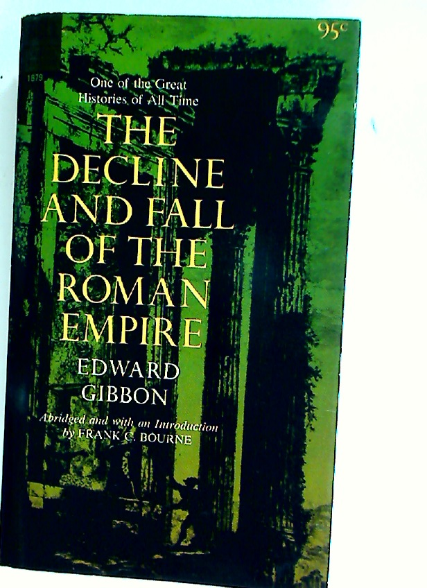 The History of the Decline and Fall of the Roman Empire. Abridged and with an Introduction by Frank Bourne.