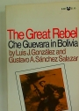 The Great Rebel. Che Guevara in Bolivia.