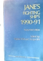 Jane's Fighting Ships 1990 - 1991. Ninety-third Edition.