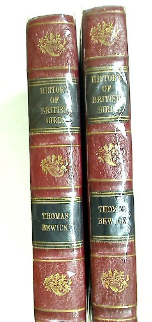 History of British Birds. The Figures Engraved on Wood by T Bewick. Vol 1. Containing the History and Description of Land Birds. Vol 2. Containing the History and Description of Water Birds.