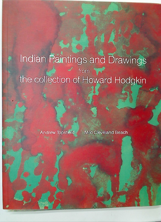 Indian Paintings and Drawings from the Collection of Howard Hodgkin.