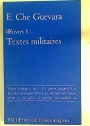Oeuvres 1. Textes Militaires.